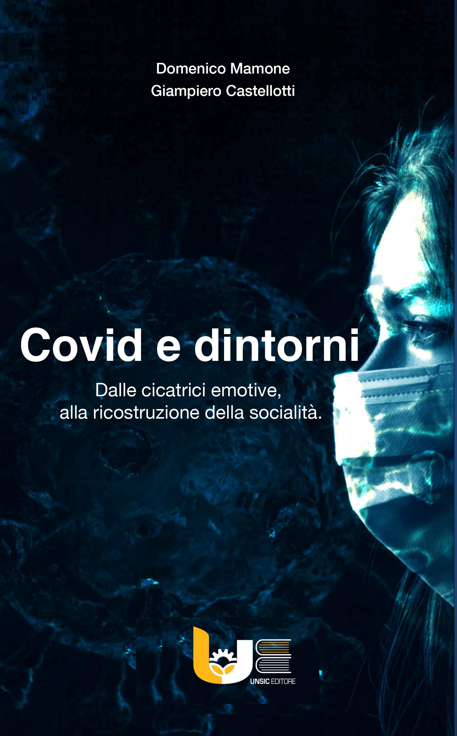 """""""Covid e dintorni"""", le riflessioni di un imprenditore e un giornalista su un anno di pandemia"""